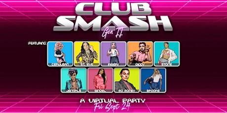 CLUB SMASH: Gen II tickets