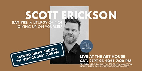 Scott Erickson's SAY YES: A Liturgy of Not Giving Up on Yourself tickets