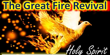 The Great Fire Revival: Reignite the Fire of God Within Your Heart tickets