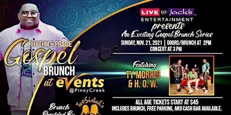 Rhythm & Praise Concert Sunday Brunch featuring Ty Morris & H.O.W. tickets