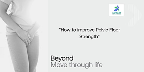 How to help improve Pelvic Floor Strength tickets