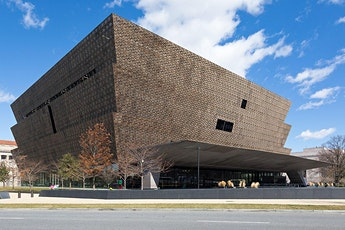 Visit to the National Museum of African American History and Culture tickets