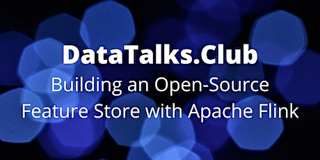 Building an Open-Source Feature Store with Apache Flink tickets