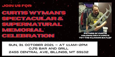 Curtis Wyman's Spectacular & Supernatural Memorial Celebration tickets