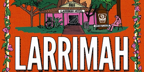Book Launch: 'Larrimah' by Kylie Stevenson and Caroline Graham tickets