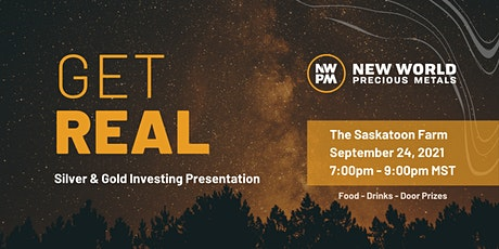 Get Real - Silver & Gold Investing - FRI SEPT 24th *Sask Farm Event* tickets