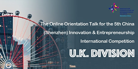 The China Innovation&Entrepreneurship Competition(UK) Orientation Talk tickets