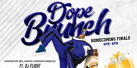 DopeBrunch : Homecoming Finale Brunch/Day Party!!!!! tickets