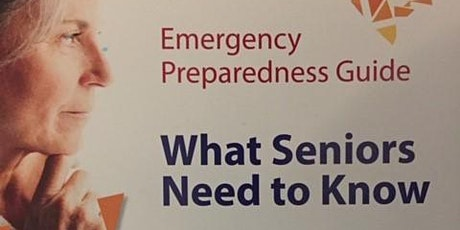 Emergency Preparedness for Seniors--What They Need to Know tickets