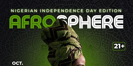 AFROSPHERE NIGERIAN INDEPENDENCE DAY EDITION tickets