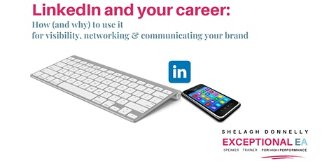 LinkedIn & Your Career: Visibility, Networking & Communicating Your Brand tickets