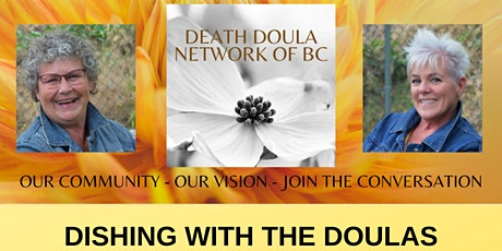 DISHING WITH THE DOULAS  - A Death Doula Network of BC Event tickets
