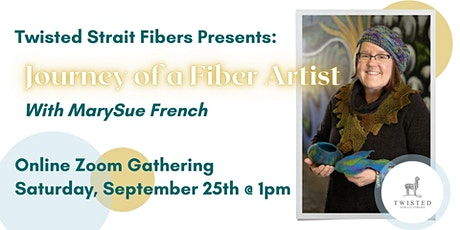 Journey of a Fiber Artist with MarySue French tickets