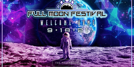 Full Moon Festival: Welcome Home tickets