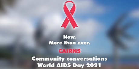Cairns World AIDS Day community meeting tickets
