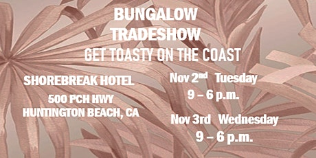 BUNGALOW III  Get toasty on the coast  November 2nd-3rd tickets