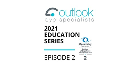 Coolangatta - Episode 2 (Encore) - Outlook Eye 2021 Education Series tickets