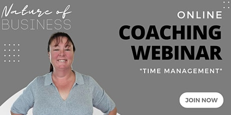 Nature of Business Presents, A Coaching Webinar - Time Management tickets