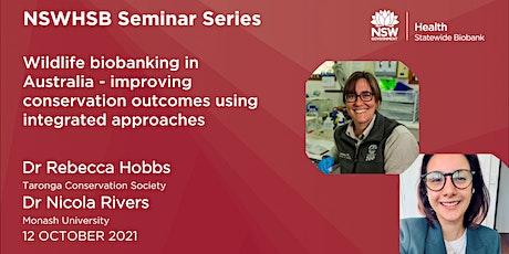 NSWHSB Seminar Series - Dr Rebecca Hobbs & Dr Nicola Rivers tickets