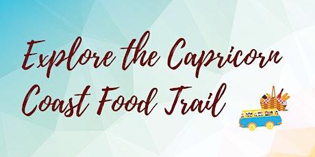 Explore The Capricorn Coast Food Trail tickets