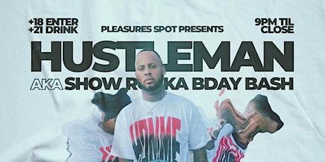 Pleasures Spot Presents HUSTLEMAN AKA SHOW ROCKA BDAY BASH tickets