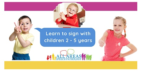 Key Word Signing for the Early Childhood Setting PART 2 - ONLINE AEST tickets