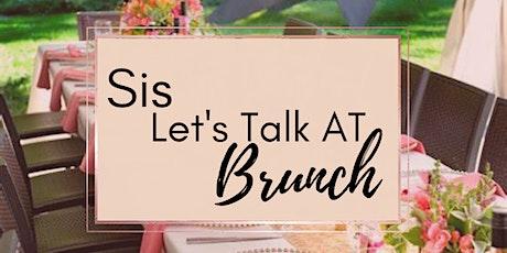 Sis, Let's Talk at Brunch tickets