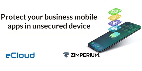 Protect your business mobile apps in unsecured device tickets