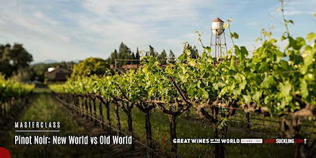 Great Wines of the World: New World vs Old World Pinot Noir NEW DATE tickets