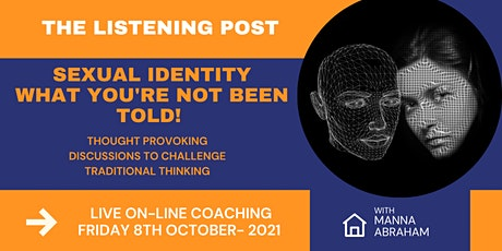 The Listening Post  - Sexual Identity- What You're Not Been Told! entradas