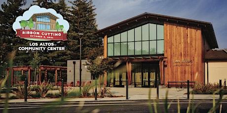 Los Altos Community Center Ribbon-Cutting Ceremony tickets