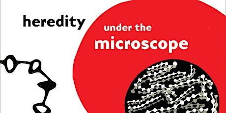 Soraya de Chadarevian - Heredity under the Microscope tickets