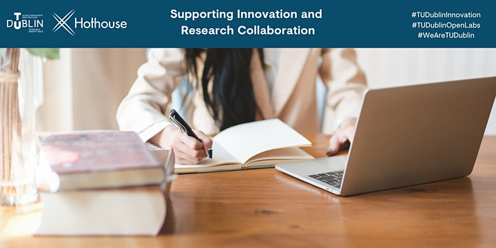 Supporting Innovation and Research Collaboration with TU Dublin Hothouse image