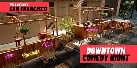 HellaFunny Downtown Outdoor Comedy Night (SF) tickets