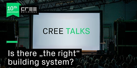 """CREE TALK: Is there """"the right"""" building system? tickets"""