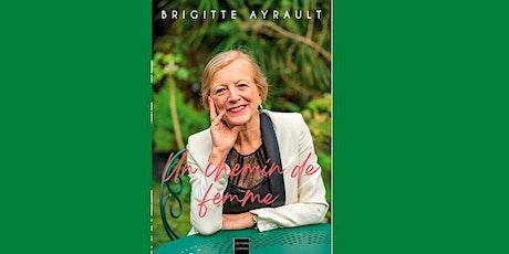 """Conférence questions publiques :""""Un chemin de femme"""" de Brigitte Ayrault billets"""