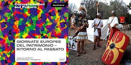 GIORNATE EUROPEE DEL PATRIMONIO - RITORNO AL PASSATO biglietti