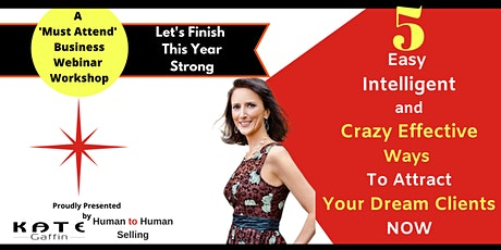 5 Easy,  Intelligent, Crazy Effective Ways  To Attract Your Dream Clients tickets
