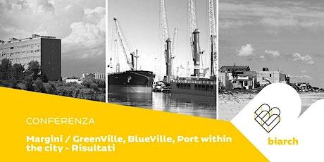 Margini_GreenVille, BlueVille e Port within the city – Risultati biglietti