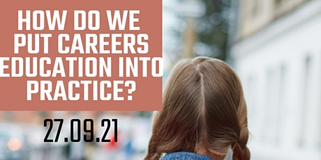 How Do We Put Careers Education into Practice? tickets