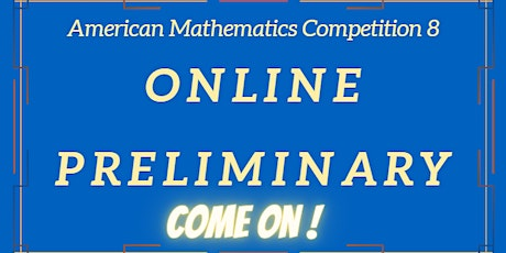 Online Preliminary for the American Math Competition 8 tickets