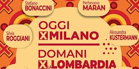 Oggi x Milano, domani x la Lombardia - #votaPDscriviMARAN biglietti
