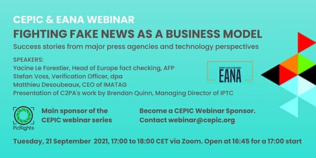 CEPIC & EANA WEBINAR: Fighting Fake News As A Business Model tickets