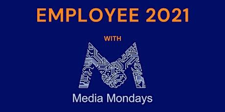 Employee 2021, work life balance through technology and mindfulness Tickets