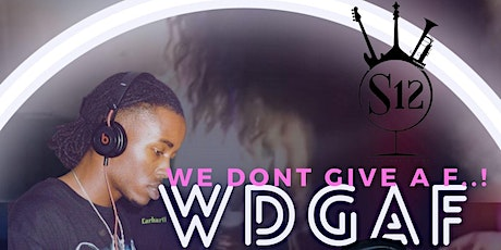 WDGAF (We Don´t Give a F...) Tickets