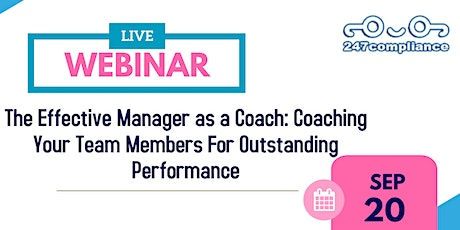 The Effective Manager as a Coach: Coaching Your Team Members For Outstandin tickets