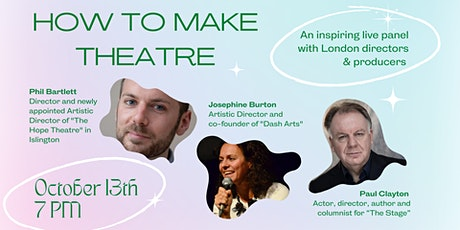 Live Panel: 'How To Make Theatre' with Industry Directors and Producers tickets