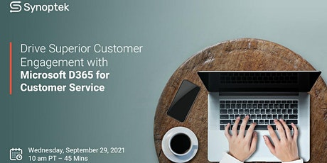 Drive Superior Customer Engagement with Microsoft D365 for Customer Service tickets