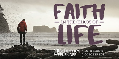 20schemes Weekender - Faith in the Chaos of Life tickets