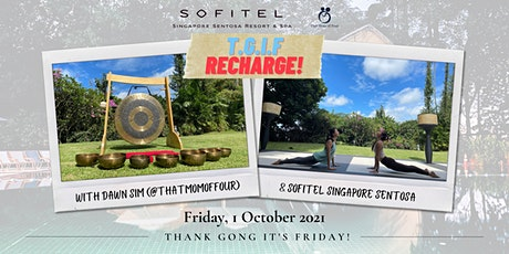 T.G.I.F Recharge with Dawn Sim & Sofitel Singapore Sentosa! tickets